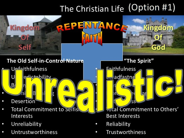 (Option #1)<br />The Christian Life<br />Kingdom<br />Of<br />Self<br />Kingdom<br />Of<br />God<br />REPENTANCE<br />FAIT...