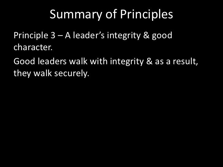 Summary of Principles<br />Principle 2 – A leader's dependence on God & his truth. <br />Good leaders recognize their depe...
