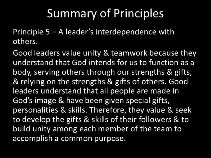 Summary of Principles<br />Principle 3 – A leader's integrity & good character. <br />Good leaders walk with integrity & a...