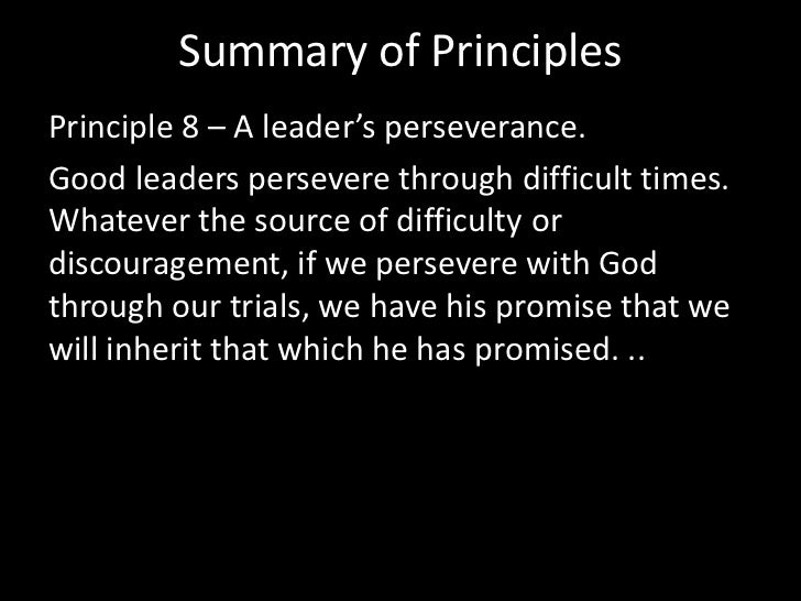 Summary of Principles<br />Principle 6 – A leader's development of other leaders. <br />A good leader develops other leade...