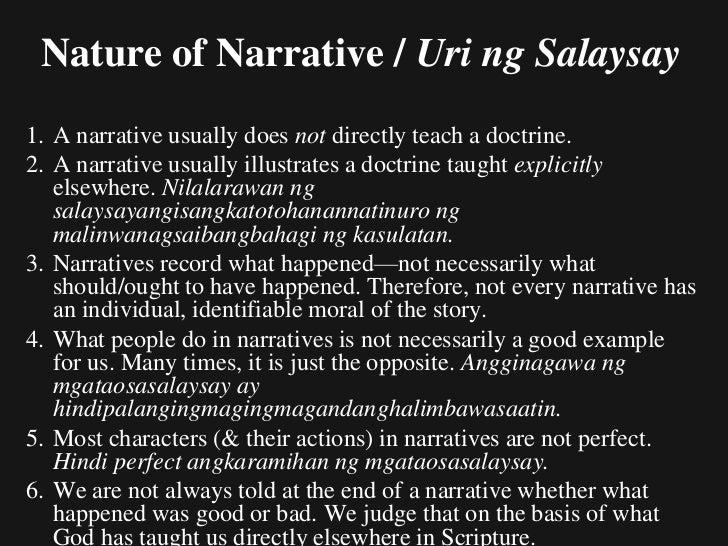 Nature of Narrative / Uri ng                     Salaysay(contd) 7. All narratives are selective & incomplete (cf. John 21...