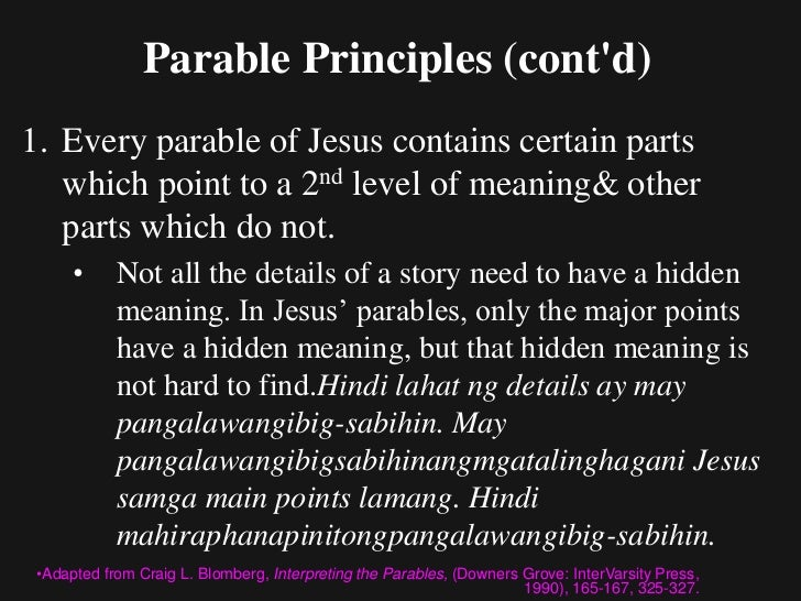 Parable Principles (contd)2. The meanings we give to the details must relate   to,& be understandable by, the original aud...