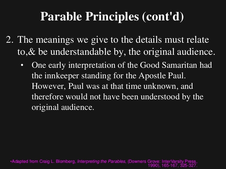 Parable Principles (contd)3.While the parables do present a largely lifelike portrayal  of first-century Palestinian Judai...