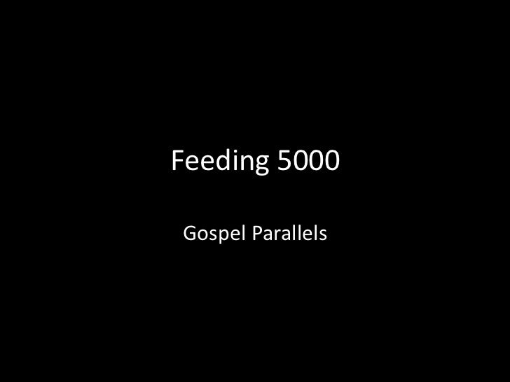 Feeding 5000 Summary1. Total Number of words used to tell story  –   Matthew   157  –   Mark      194  –   Luke      153  ...