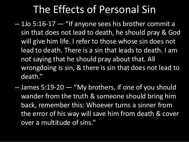 """The Effects of Personal Sin – 1Jo 5:16-17 — """"If anyone sees his brother commit a sin that does not lead to death, he shoul..."""