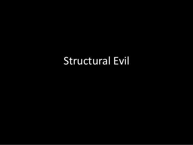 Structural Evil