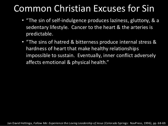 """Common Christian Excuses for Sin • """"The sin of self-indulgence produces laziness, gluttony, & a sedentary lifestyle. Cance..."""