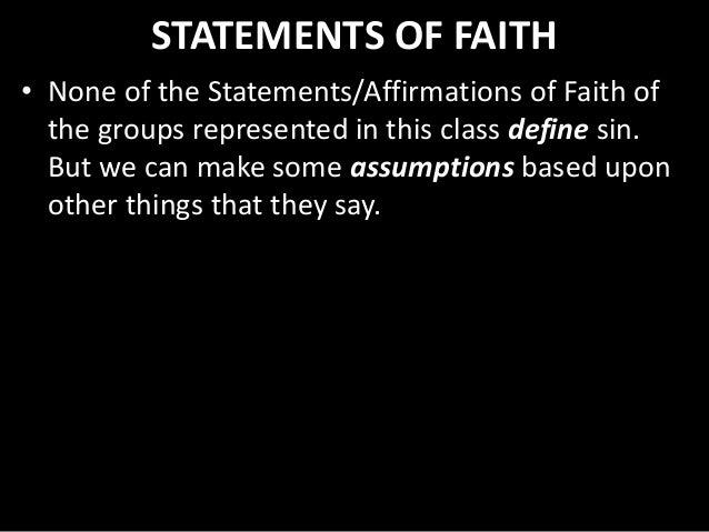STATEMENTS OF FAITH • None of the Statements/Affirmations of Faith of the groups represented in this class define sin. But...