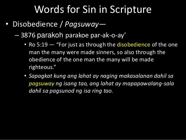 """Words for Sin in Scripture • Disobedience / Pagsuway— – 3876 parakoh parakoe par-ak-o-ay' • Ro 5:19 — """"For just as through..."""