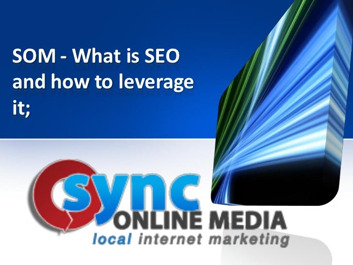 SOM - What is SEOand how to leverageit;