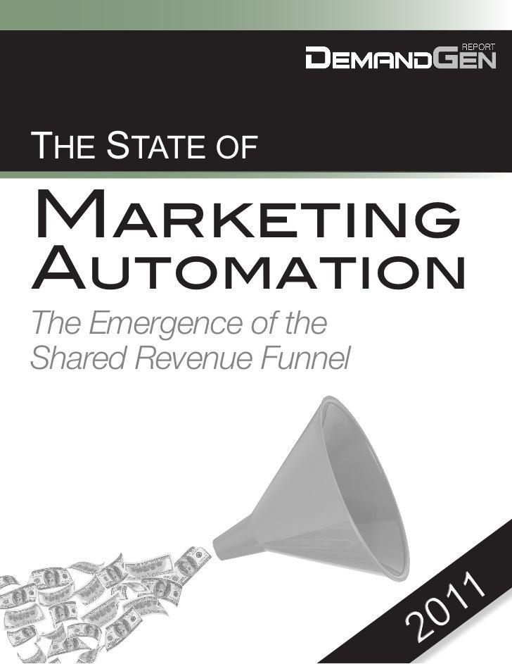 THE STATE OFMarketingAutomationThe Emergence of theShared Revenue Funnel                            0 11                  ...
