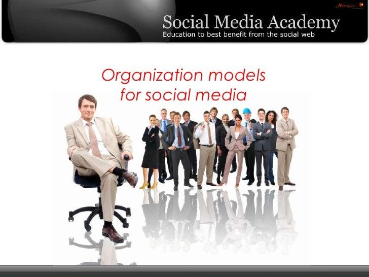Organization models for social media<br />