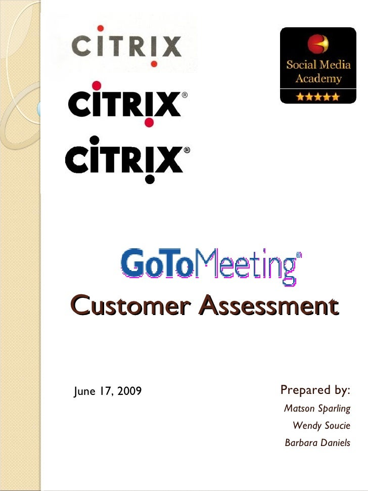 Customer Assessment  June 17, 2009   Prepared by:                 Matson Sparling                   Wendy Soucie          ...