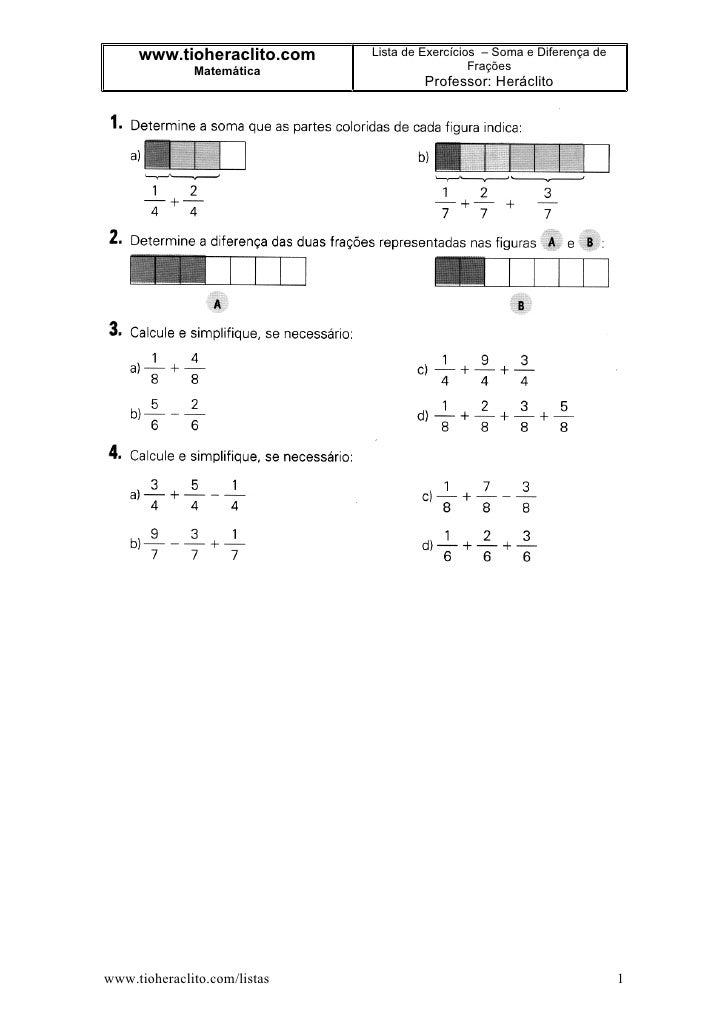 www.tioheraclito.com     Lista de Exercícios – Soma e Diferença de               Matemática                        Frações...