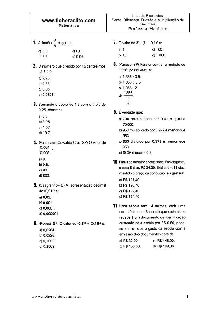 Lista de Exercícios      www.tioheraclito.com     Soma, Diferença, Divisão e Multiplicação de               Matemática    ...