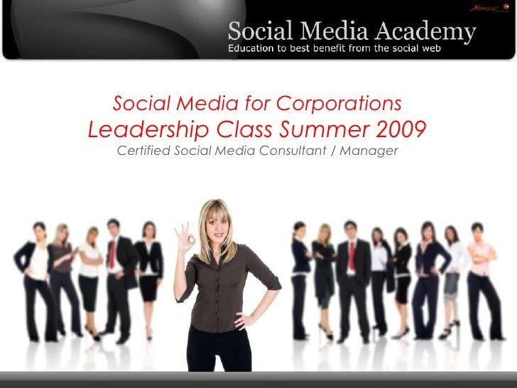 Social Media for Corporations                  Leadership Class Summer 2009                           Certified Social Med...