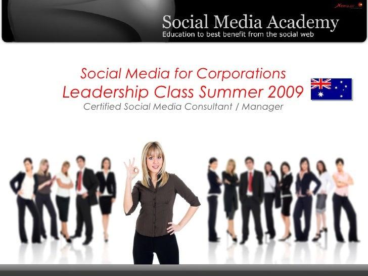 Social Media for Corporations                   Leadership Class Summer 2009                             Certified Social ...