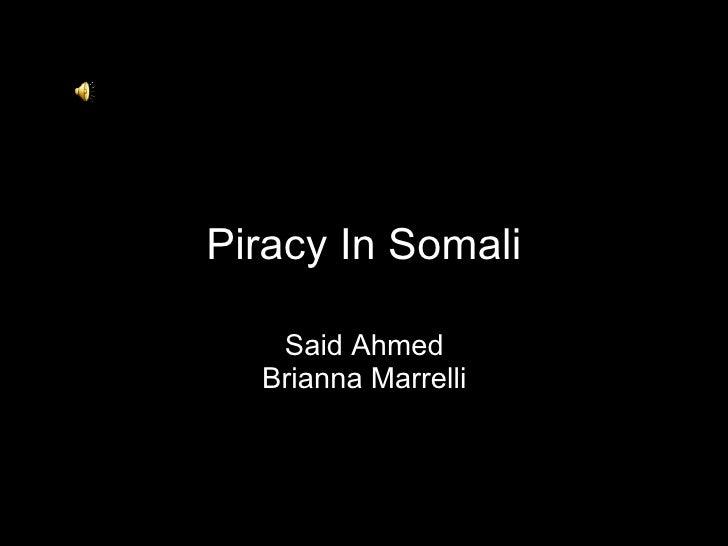 Piracy In Somali Said Ahmed Brianna Marrelli