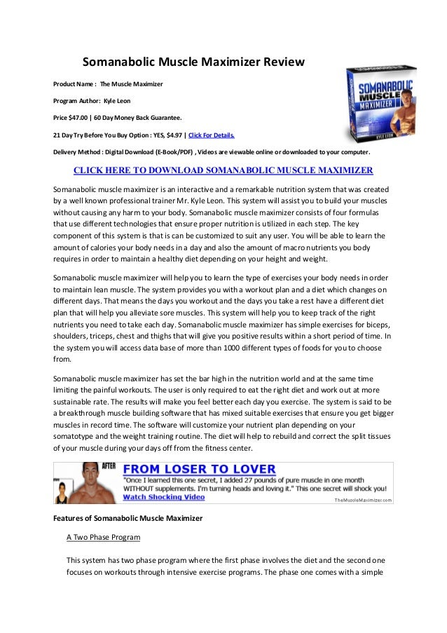 Somanabolic Muscle Maximizer ReviewProduct Name : The Muscle MaximizerProgram Author: Kyle LeonPrice $47.00 | 60 Day Money...