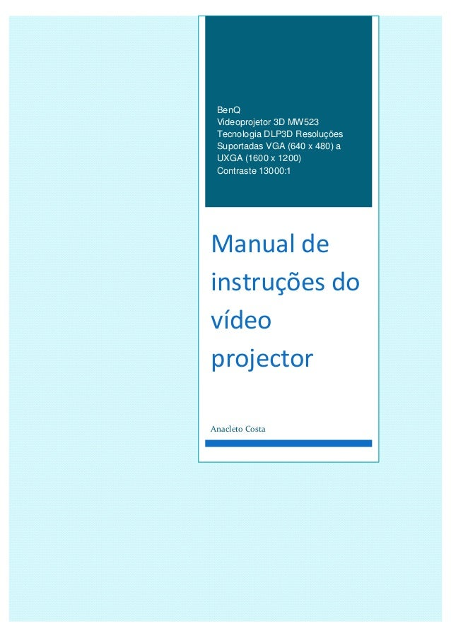 BenQ Videoprojetor 3D MW523 Tecnologia DLP3D Resoluções Suportadas VGA (640 x 480) a UXGA (1600 x 1200) Contraste 13000:1 ...