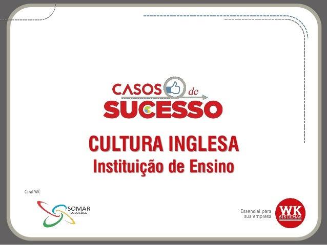 CULTURA INGLESA Instituição de Ensino Canal WK: