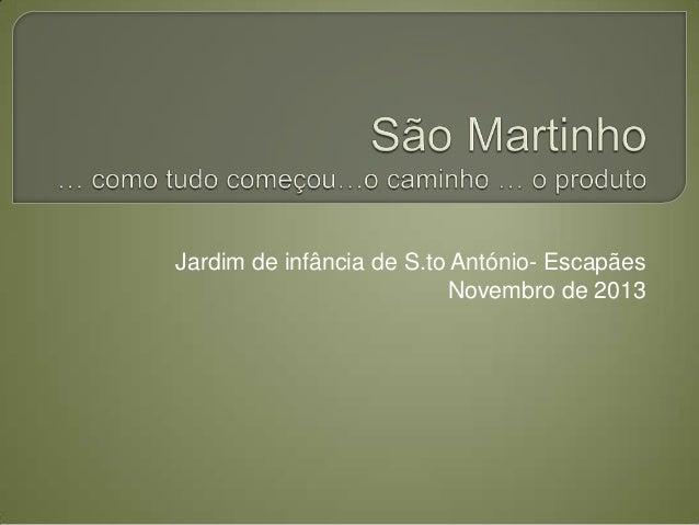 Jardim de infância de S.to António- Escapães Novembro de 2013