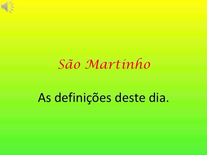 São Martinho As definições deste dia.