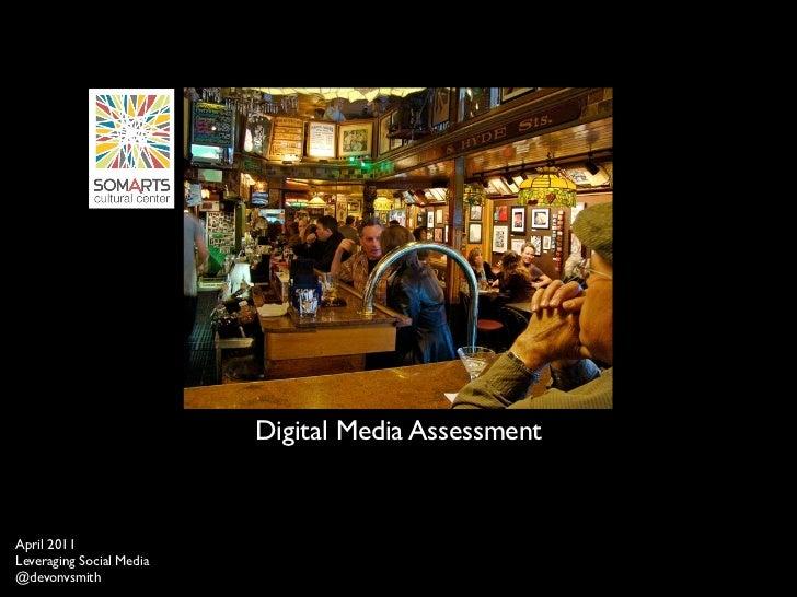 Digital Media AssessmentApril 2011Leveraging Social Media@devonvsmith