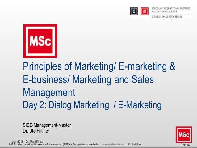 July 2015 Dr. Ute Hillmer 1 von 160 Principles of Marketing/ E-marketing & E-business/ Marketing and Sales Management Day ...