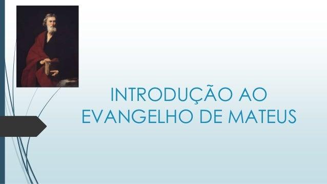INTRODUÇÃO AO EVANGELHO DE MATEUS
