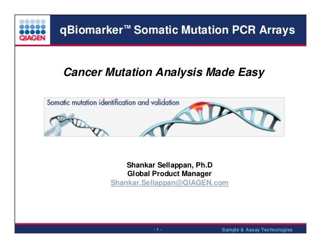 qBiomarker™ Somatic Mutation PCR Arrays  Cancer Mutation Analysis Made Easy  Shankar Sellappan, Ph.D Global Product Manage...