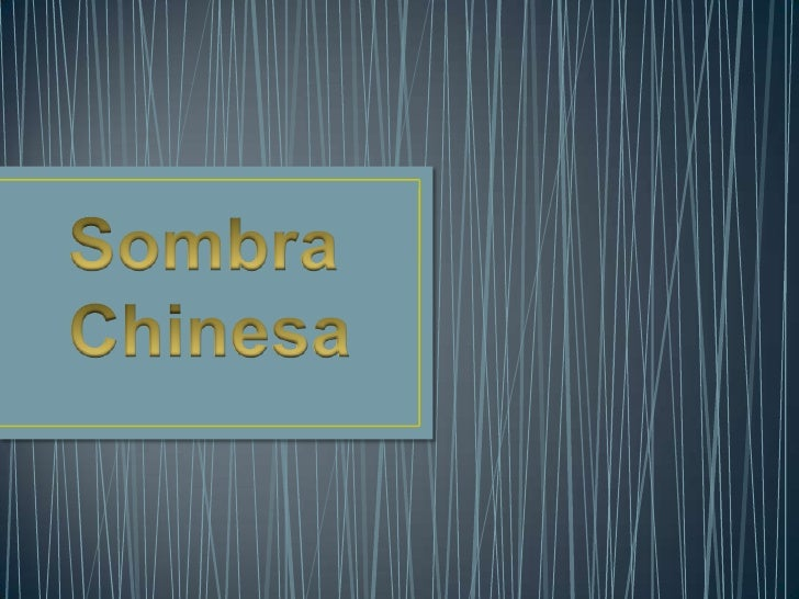 Sombra Chinesa<br />