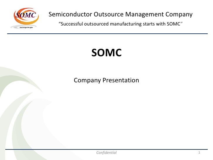 """Semiconductor Outsource Management Company   """"Successful outsourced manufacturing starts with SOMC""""                     SO..."""