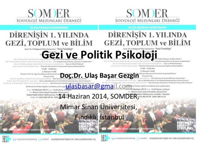 Doç.Dr. Ulaş Başar Gezgin ulasbasar@gmail.com 14 Haziran 2014, SOMDER, Mimar Sinan Üniversitesi, Fındıklı, İstanbul Gezi v...