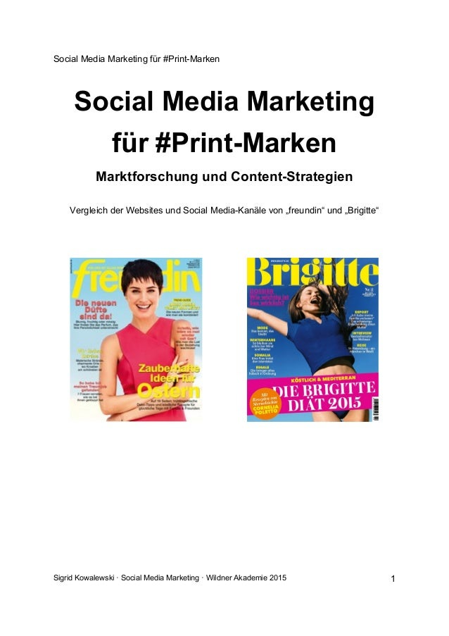 Social Media Marketing für #Print-Marken Sigrid Kowalewski · Social Media Marketing · Wildner Akademie 2015 1 Social Media...