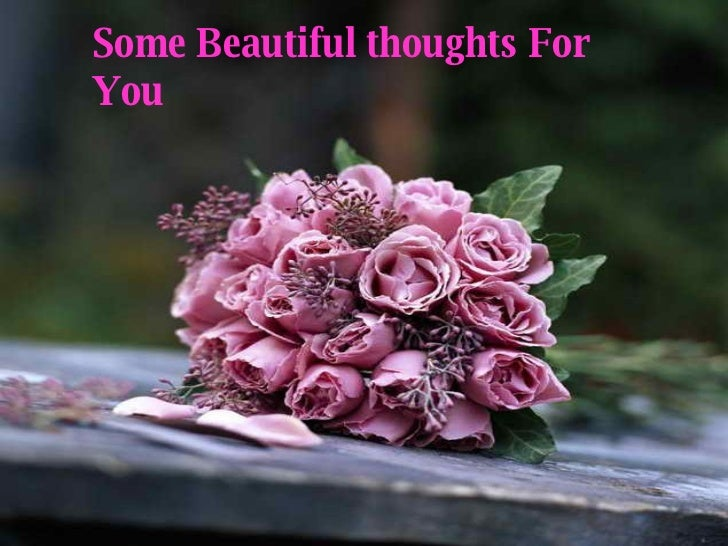 Some Beautiful thoughts   For You