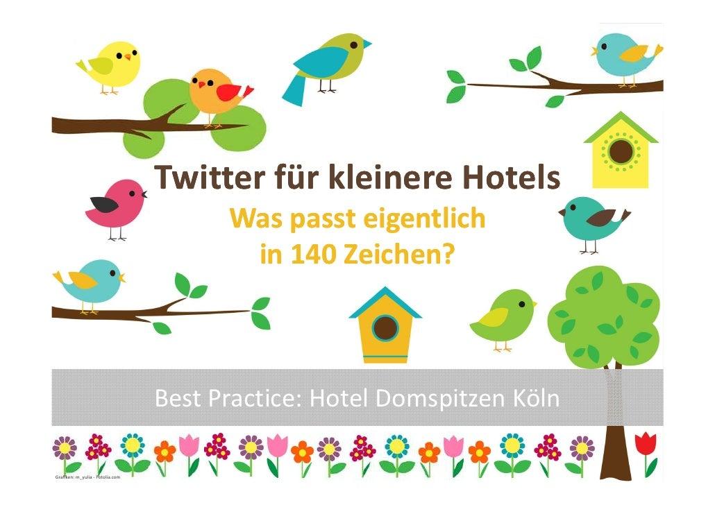 Twitter für kleinere Hotels                                        Was passt eigentlich                                   ...