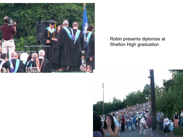 Robin presents diplomas at Shelton High graduation
