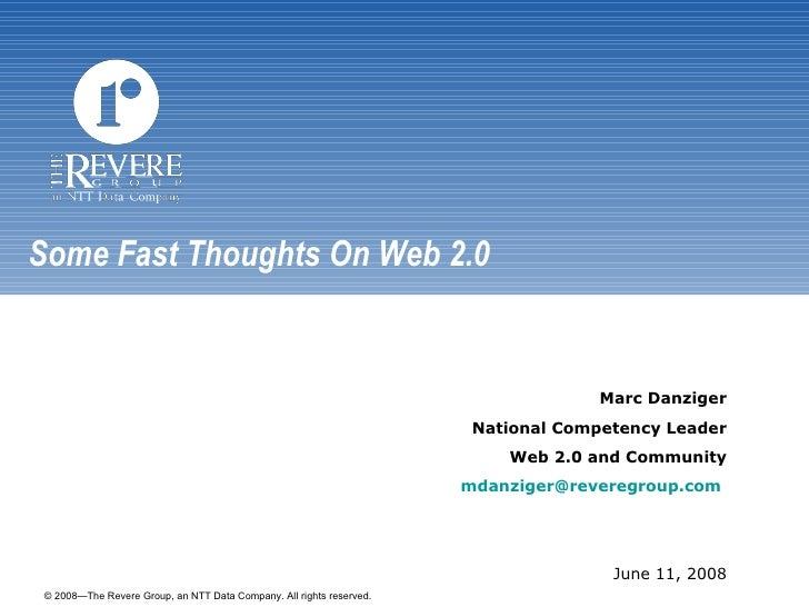 Some Fast Thoughts On Web 2.0 Marc Danziger National Competency Leader Web 2.0 and Community [email_address]   June 11, 2008