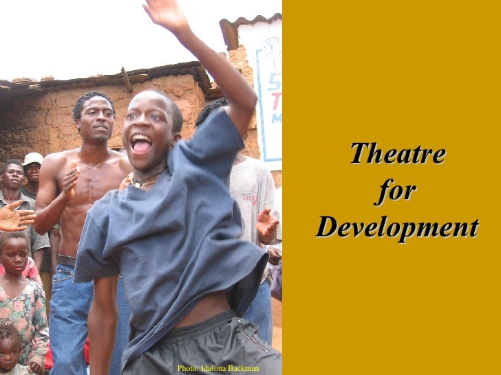 theatre for development in zambia Theatre for development means live performance, or theatre used as a development tool- in the process of development it is the theatre for development (tfd) is more than simply making and performing plays it gives target group representatives theatre for development in zambia zambia: kabsy digital media p.