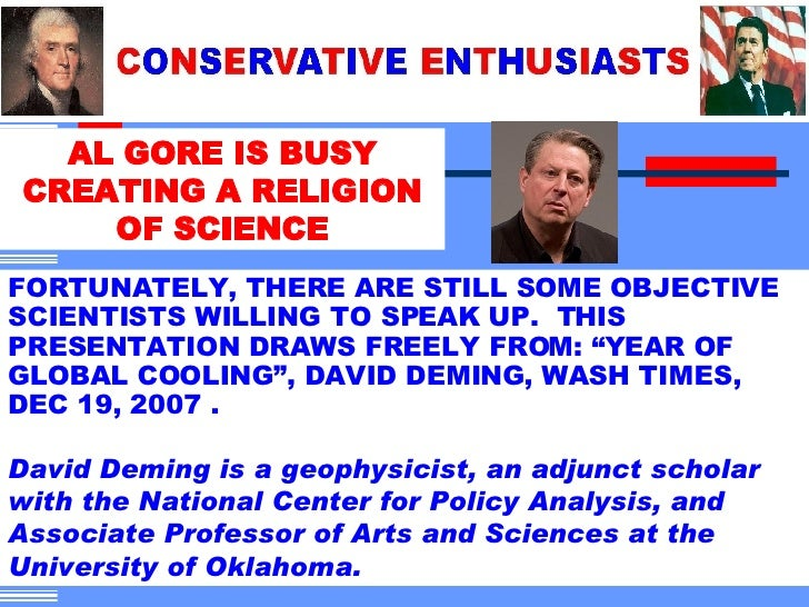 AL GORE IS BUSY CREATING A RELIGION OF SCIENCE FORTUNATELY, THERE ARE STILL SOME OBJECTIVE SCIENTISTS WILLING TO SPEAK UP....