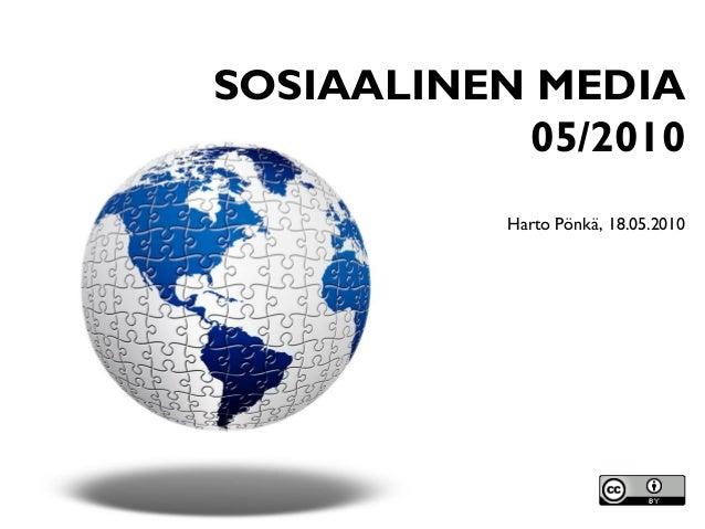 SOSIAALINEN MEDIA 05/2010 Harto Pönkä, 18.05.2010