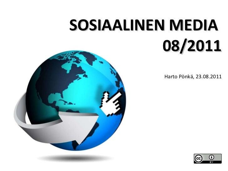 SOSIAALINEN MEDIA  08/2011 Harto Pönkä, 23.08.2011