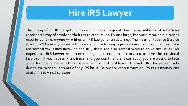 Some Know Tax Issues For Which An IRS Lawyer Is Hired Usually Slide 3
