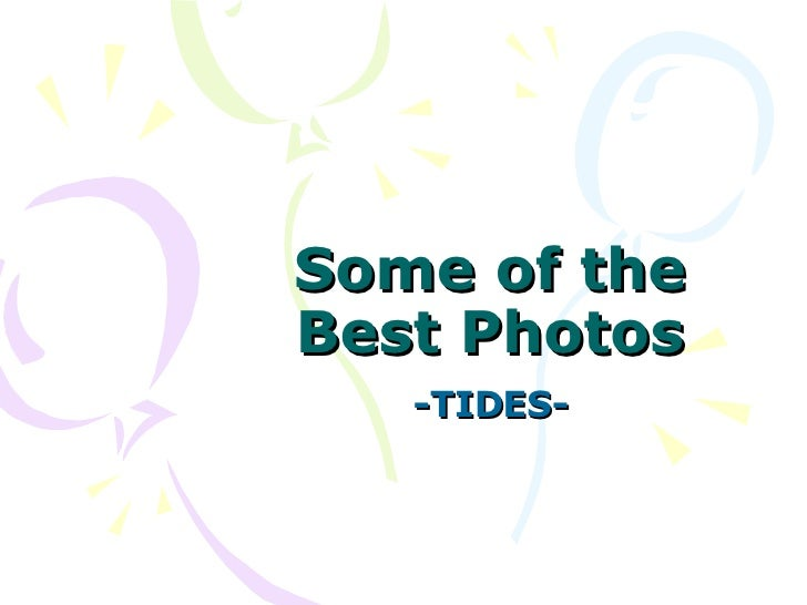 Some of the Best Photos -TIDES-