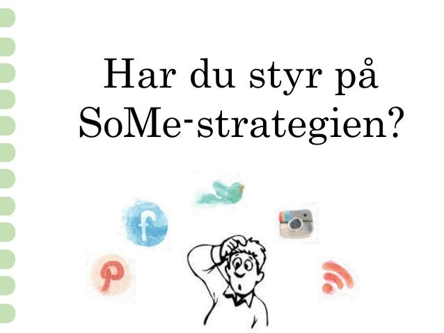 Har du styr på SoMe-strategien?