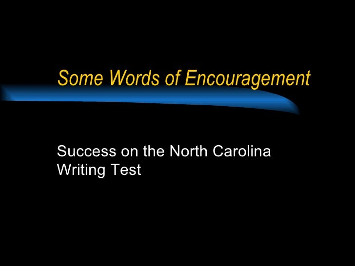 Some Words of Encouragement Success on the North Carolina Writing Test