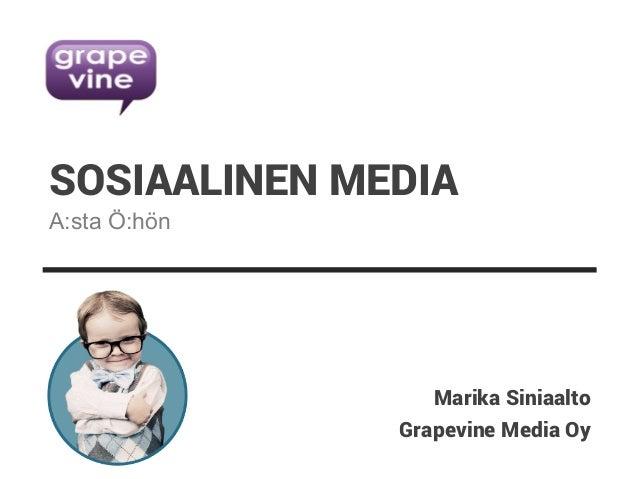 Grapevine Media Oy SOSIAALINEN MEDIA Marika Siniaalto A:sta Ö:hön