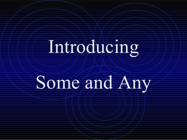 Introducing Some and Any