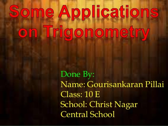 Done By:  Name: Gourisankaran Pillai  Class: 10 E  School: Christ Nagar  Central School